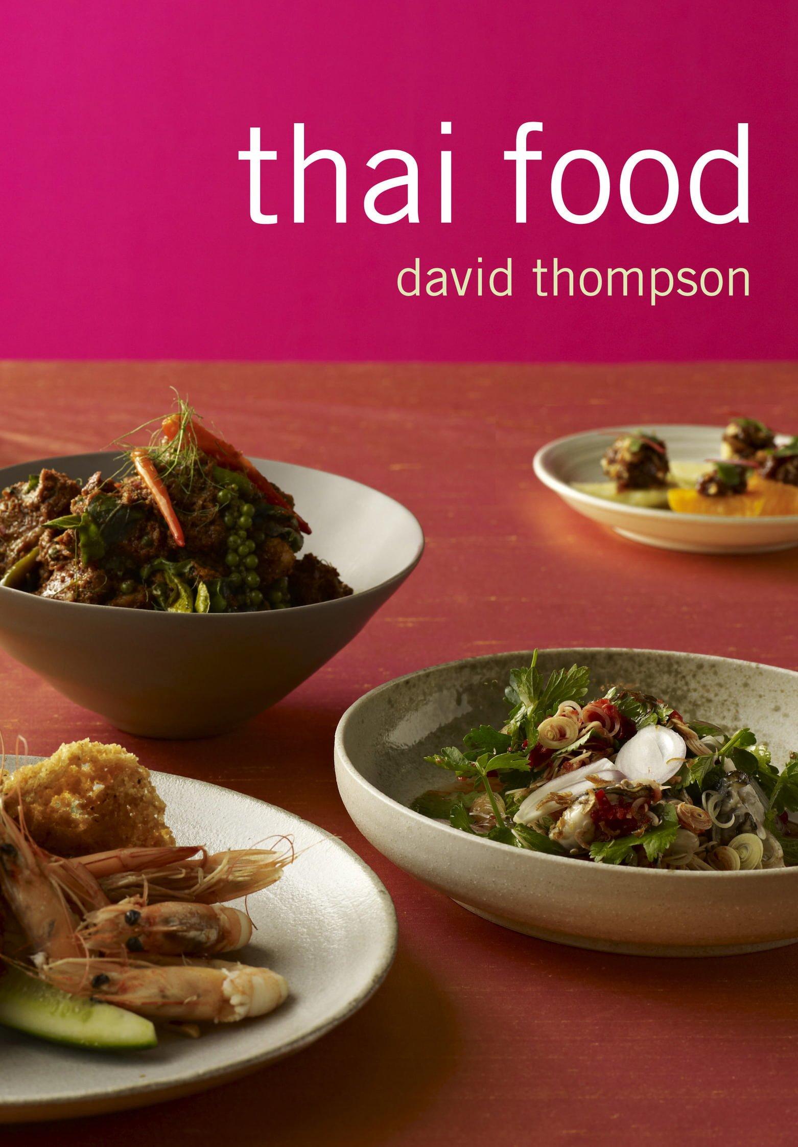 Thai food better reading thai food by david thompson description overview author bio author books forumfinder Choice Image
