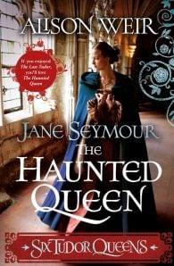 Jane Seymour, The Haunted Queen: Six Tudor Queens
