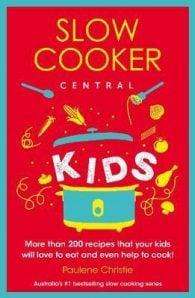 Slow Cooker Central: Kids