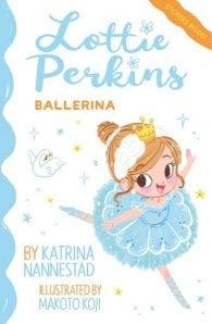 Lottie Perkins, Ballerina (Lottie Perkins, Book 2)