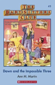Babysitter's Club: Dawn and the Impossible Three #5