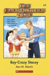 Babysitter's Club: Boy Crazy Stacey #8