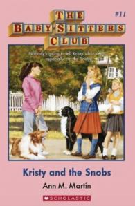 Babysitter's Club: Kristy and the Snobs #11