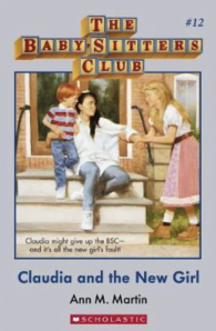 Babysitter's Club: Claudia and the New Girl #12