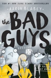 The Bad Guys Episode 10: The Baddest Day Ever