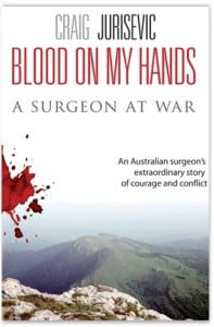 Blood on My Hands: A Surgeon at War