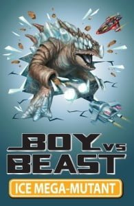 Boy vs Beast #14: Ice Mega-Mutant