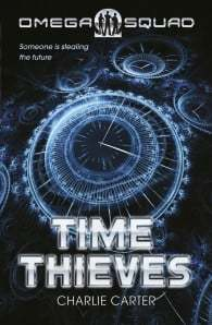 The Time Thieves: Omega Squad #1