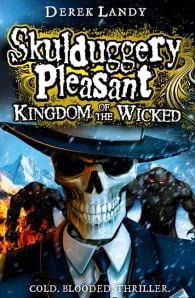 Kingdom of the Wicked (Skulduggery Pleasant #7)