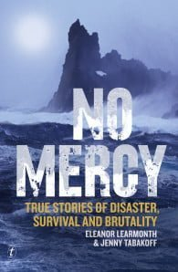 No Mercy: True stories of disaster, survival & brutality