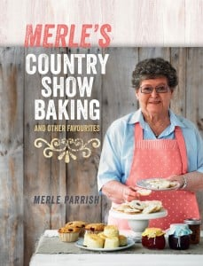 Merle's Country Show Baking: and Other Favourites