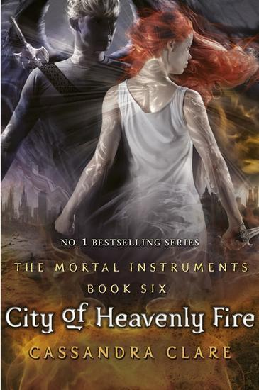 City Of Heavenly Fire (The Mortal Instruments #6)