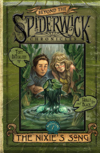 The Nixie's Song: Book #1 of Beyond the Spiderwick Chronicles