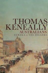 Australians Volume 2: Eureka to The Diggers