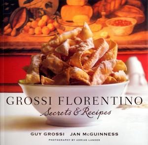 Grossi Florentino: Secrets & Recipes