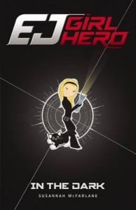 EJ Girl Hero #3: In the Dark