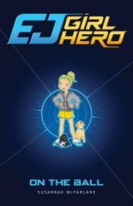 EJ Girl Hero #6: On the Ball