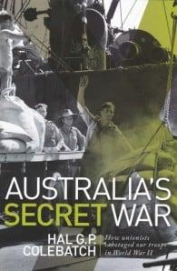 Australia's Secret War: How Unions Sabotaged Our Troops in World War II