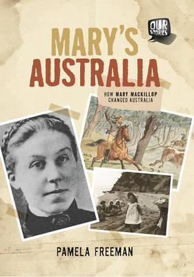 Mary's Australia: How Mary Mackillop Changed Australia