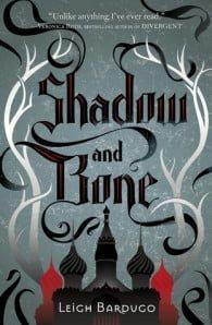Shadow and Bone (The Grisha #1)
