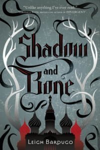 Shadow and Bone (The Grisha #1)