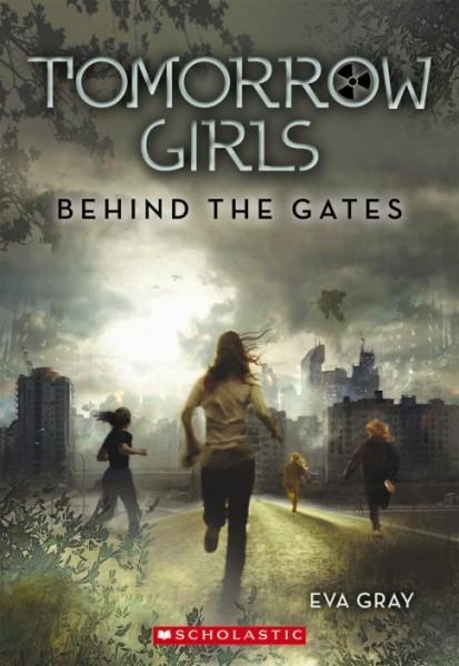 Tomorrow Girls: Behind the Gates