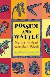 Possum and Wattle: My Big Book of Australian Words