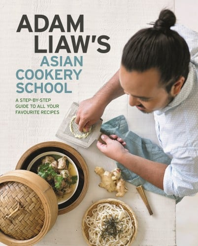 The Amazing Adam Liaw's Asian Cookery School