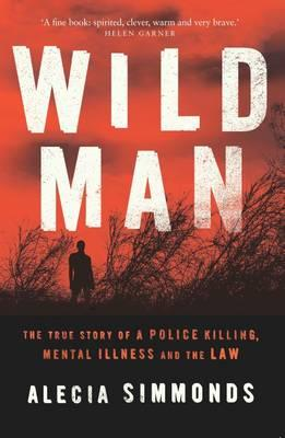 Wild Man: A Fascinating Story Behind a Police Shooting