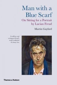Man with a Blue Scarf: On Sitting for a Portrait with Lucian Freud
