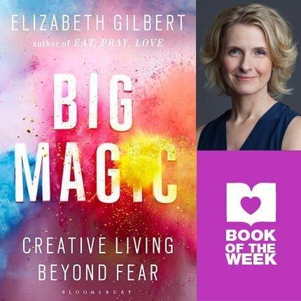Book of the Week: Big Magic by Elizabeth Gilbert