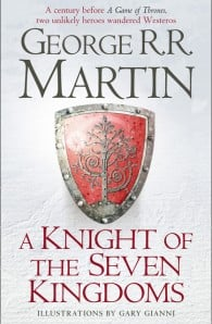 A Knight of the Seven Kingdoms (A Song of Ice and Fire prequel)