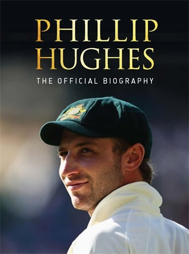 Phillip Hughes - The Official Biography