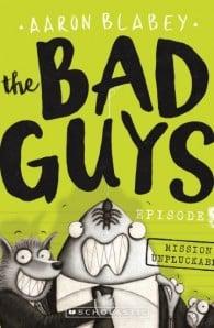 Bad Guys Episode 2: Mission Unpluckable!