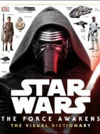 Star Wars: The Force Awakens - Visual Dictionary