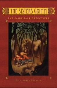 The Fairy-Tale Detectives (Sisters Grimm 1)