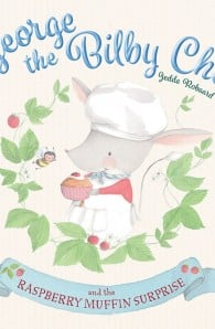 George the Bilby Chef and The Raspberry Muffin Surprise