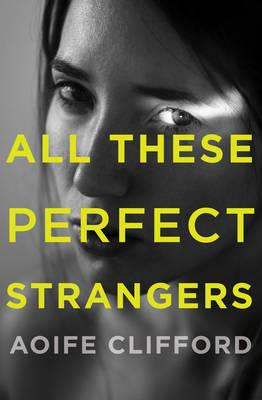 All These Perfect Strangers: Read the First Chapter