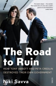 The Road to Ruin: How Tony Abbott and Peta Credlin destroyed their own government.