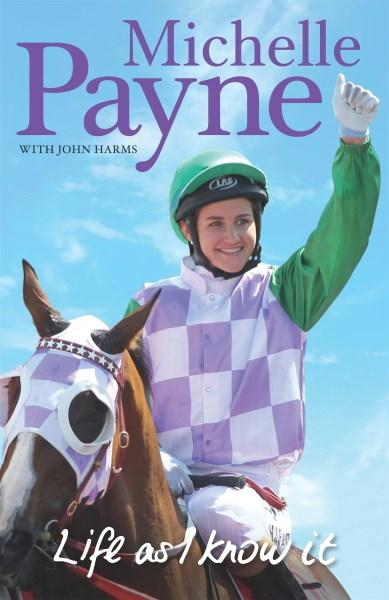 An Inspirational Memoir: Life As I Know It by Michelle Payne