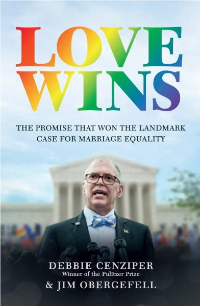 Love Wins: The Promise that Won the Landmark Case for Marriage Equality