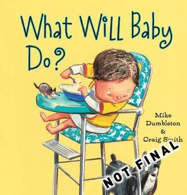 What Will Baby Do?