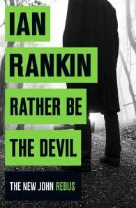 Rather Be the Devil (John Rebus #21)