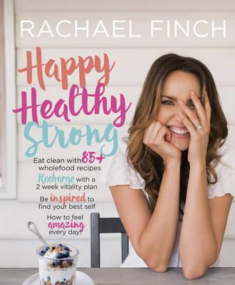 Book of the Week: Happy Healthy Strong by Rachael Finch