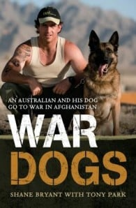War Dogs : An Australian And His Dog Go To War In Afghanistan