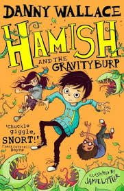 Kids' Book of the Week: Hamish and the Gravityburp by Danny Wallace