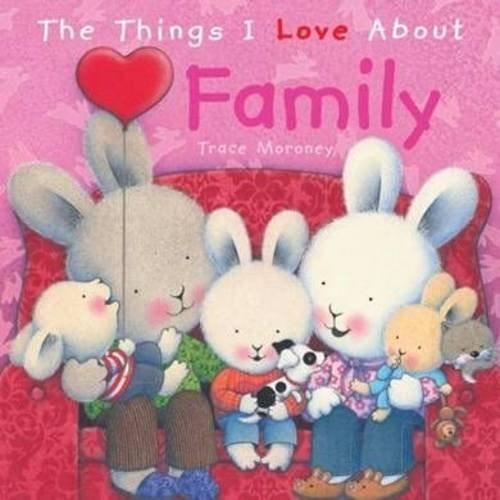The Things I Love About Family