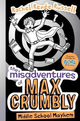 Kids' Book of the Week: The Misadventures of Max Crumbly (Middle School Mayhem) by Rachel Renée Russell
