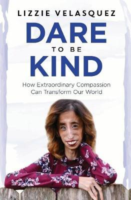 Weekend Read: Dare to be Kind by Lizzie Velasquez