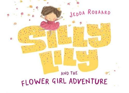 Silly Lily by Jedda Robaard